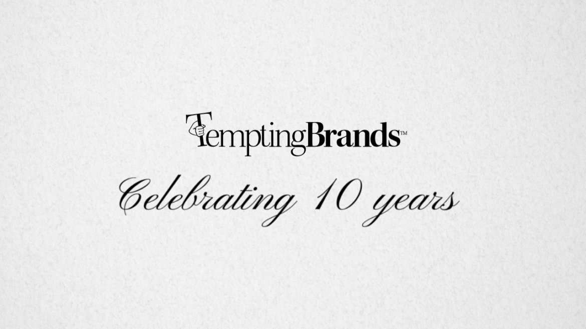 10 years of Tempting Brands